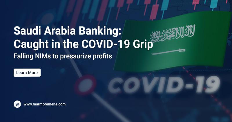 Saudi Arabia Banking: Caught in the COVID-19 Grip